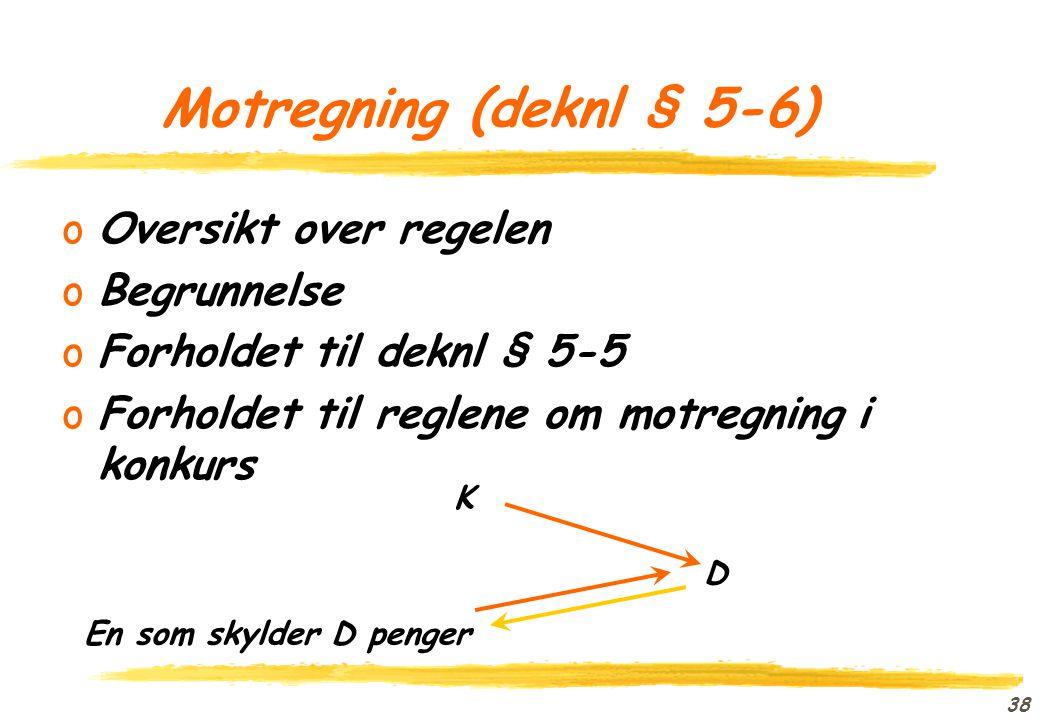 Motregning (deknl § 5-6) Oversikt over regelen Begrunnelse