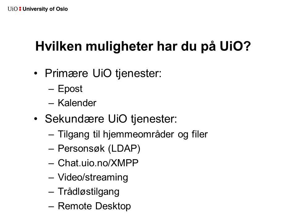 Hvilken muligheter har du på UiO