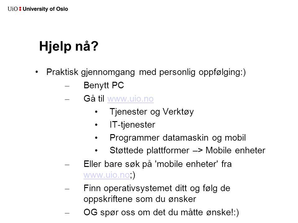 Hjelp nå Praktisk gjennomgang med personlig oppfølging:) Benytt PC