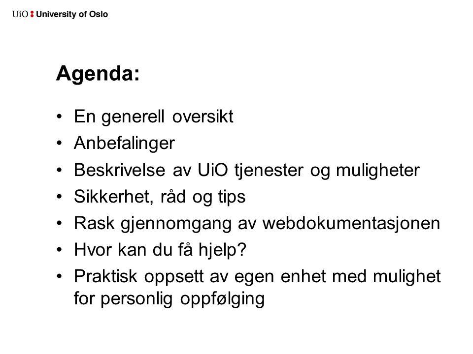 Agenda: En generell oversikt Anbefalinger