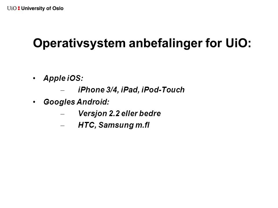 Operativsystem anbefalinger for UiO:
