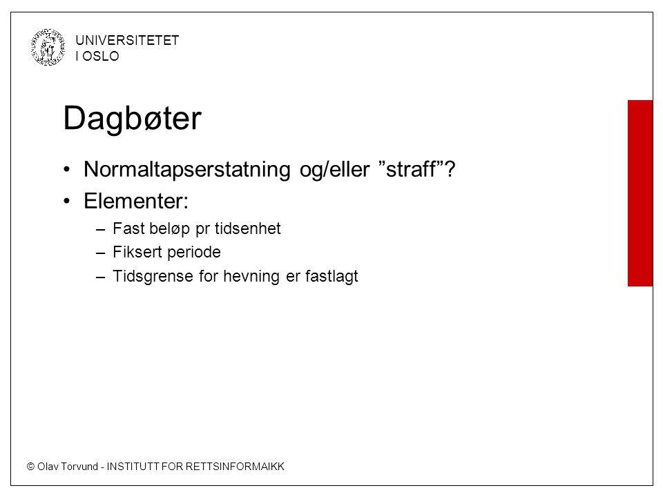 Dagbøter Normaltapserstatning og/eller straff Elementer: