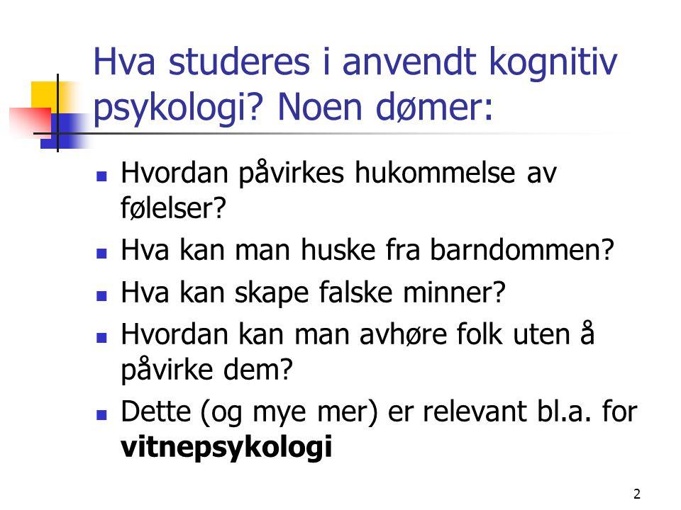 Hva studeres i anvendt kognitiv psykologi Noen dømer: