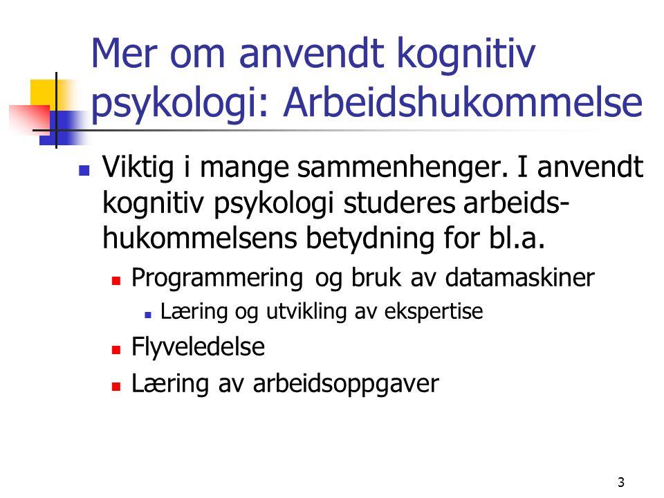 Mer om anvendt kognitiv psykologi: Arbeidshukommelse