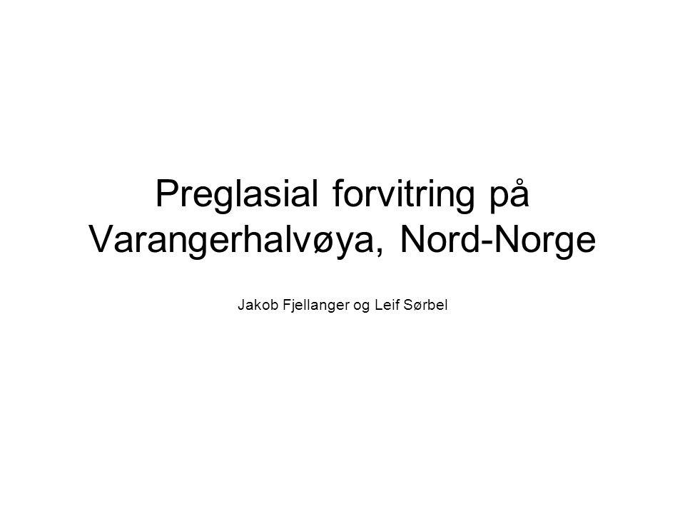 Preglasial forvitring på Varangerhalvøya, Nord-Norge