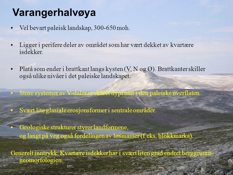 Varangerhalvøya Vel bevart paleisk landskap, 300-650 moh.