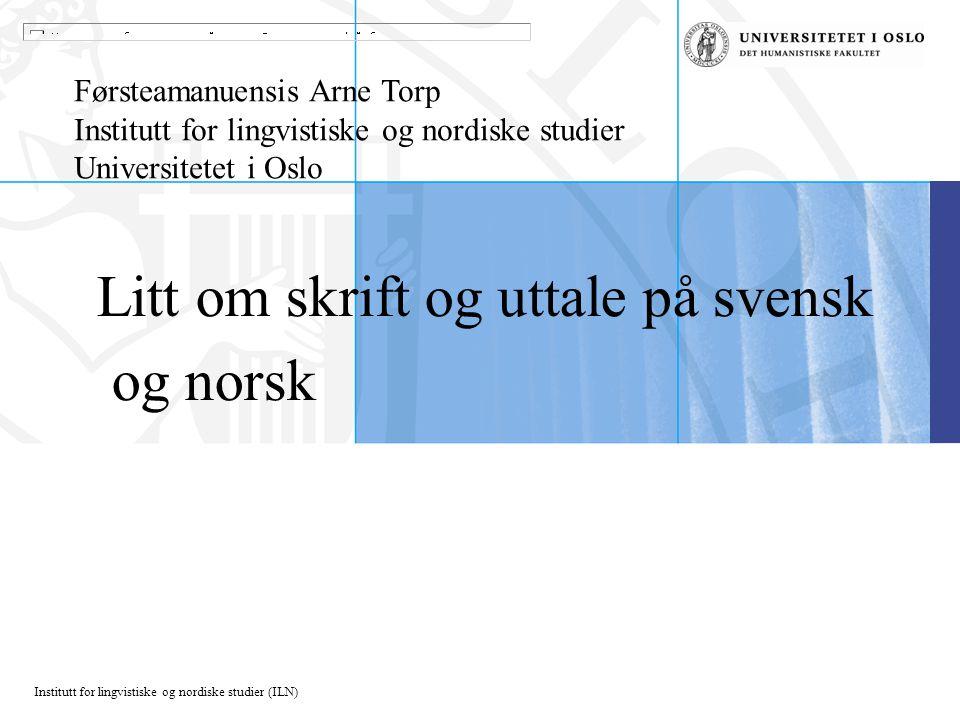 Litt om skrift og uttale på svensk og norsk