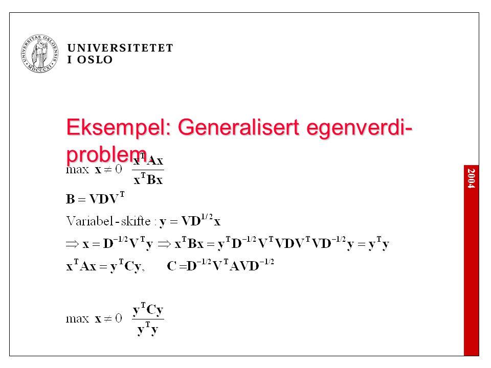 Eksempel: Generalisert egenverdi-problem.