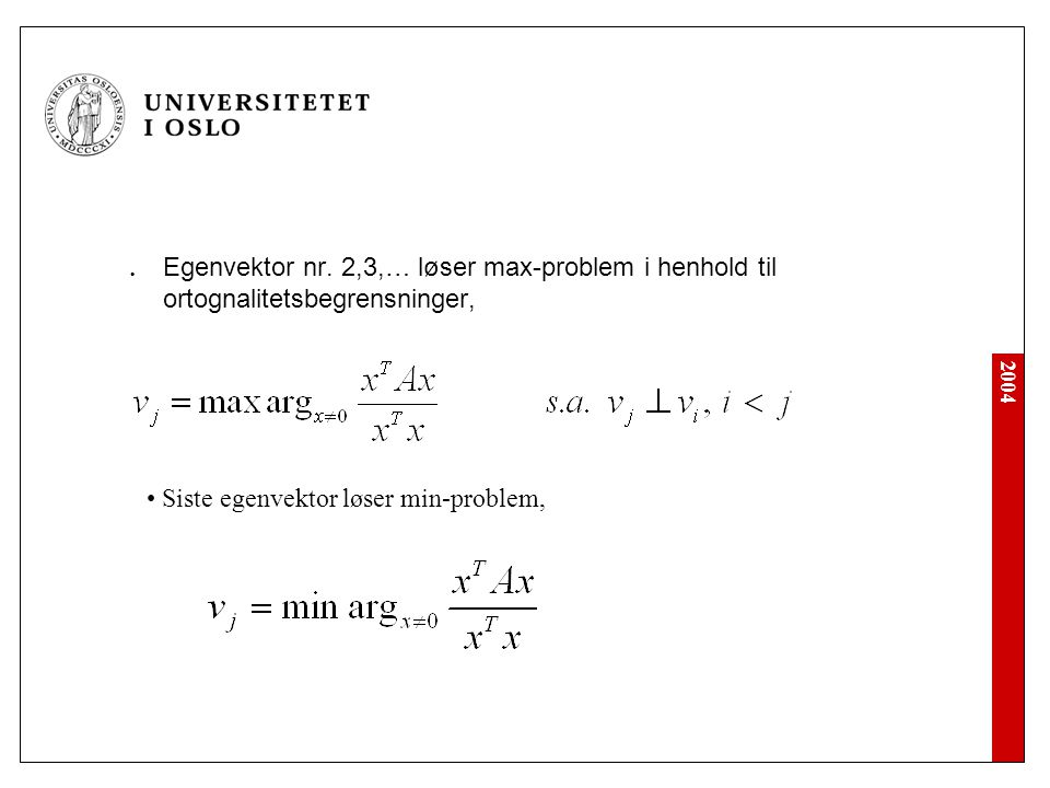Egenvektor nr. 2,3,… løser max-problem i henhold til ortognalitetsbegrensninger,