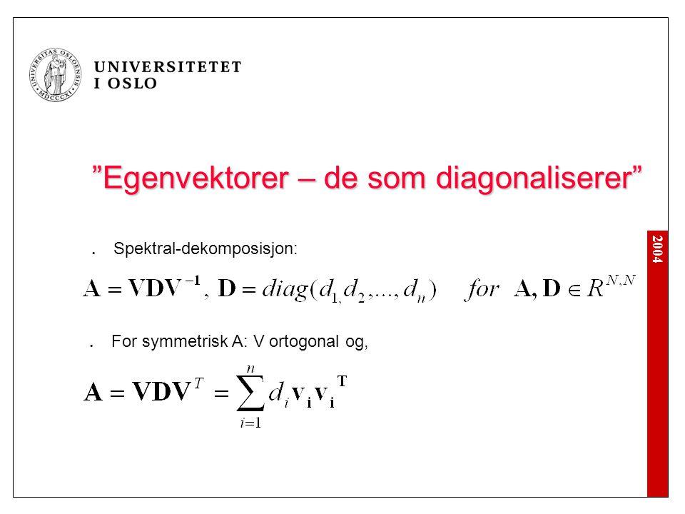 Egenvektorer – de som diagonaliserer