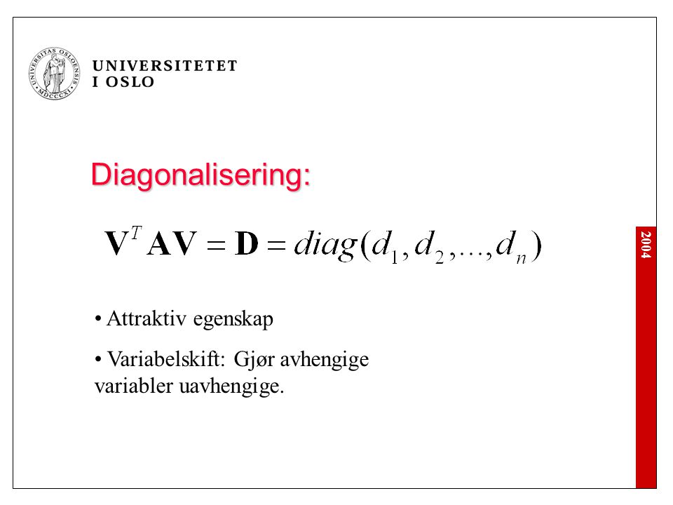 Diagonalisering: Attraktiv egenskap