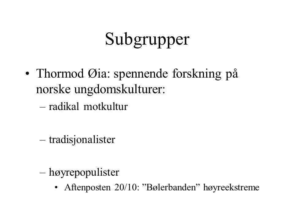 Subgrupper Thormod Øia: spennende forskning på norske ungdomskulturer: