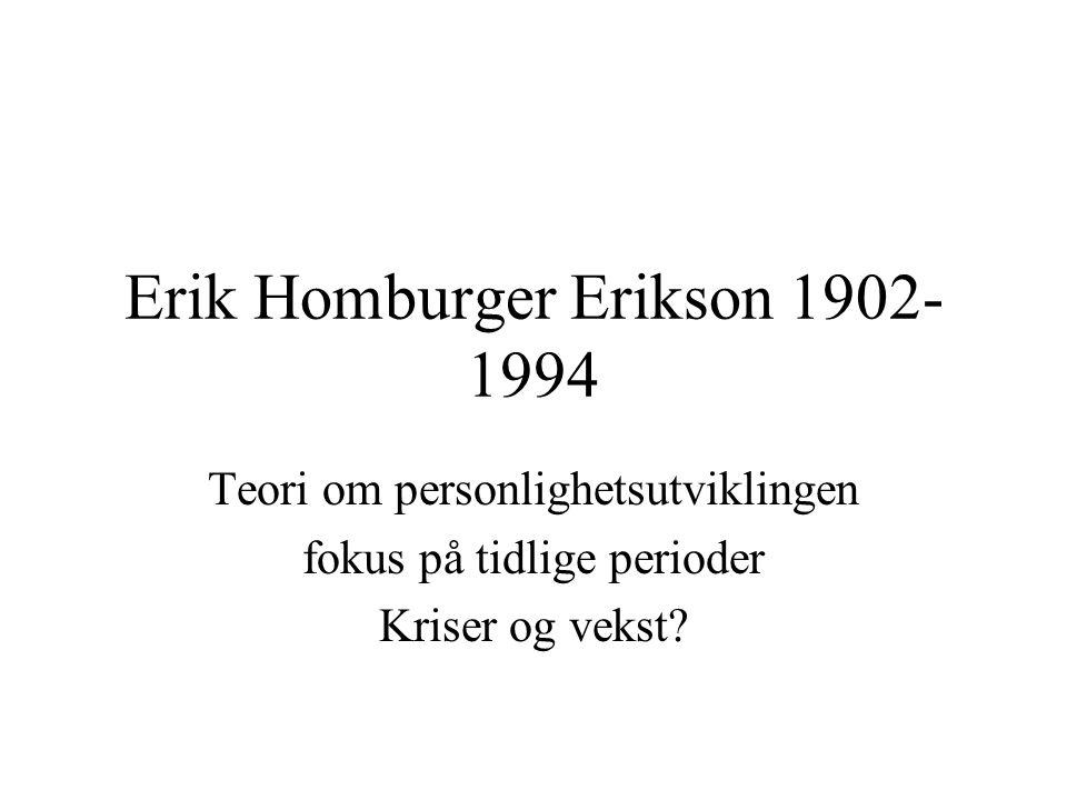 Erik Homburger Erikson 1902-1994