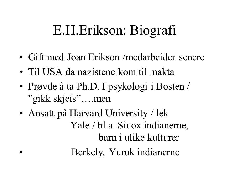 E.H.Erikson: Biografi Gift med Joan Erikson /medarbeider senere