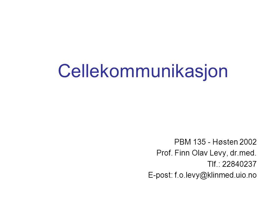 Cellekommunikasjon PBM 135 - Høsten 2002 Prof. Finn Olav Levy, dr.med.