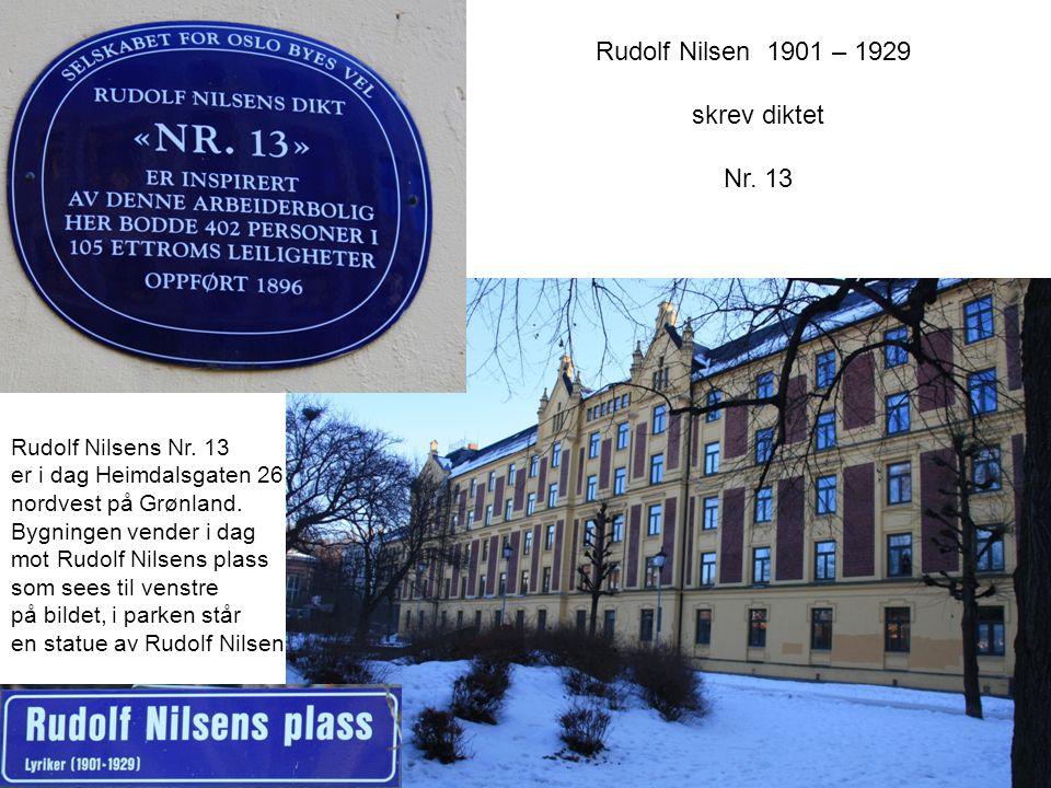 Rudolf Nilsen 1901 – 1929 skrev diktet Nr. 13 1901 - 1929