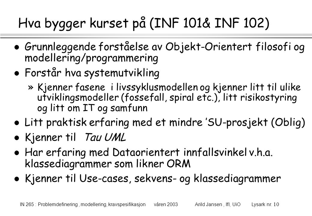 Hva bygger kurset på (INF 101& INF 102)
