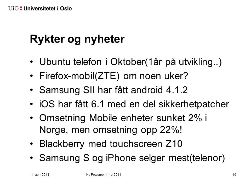 Top 8 mobile OS i Verden! 11. april 2011 Ny Powerpoint mal 2011