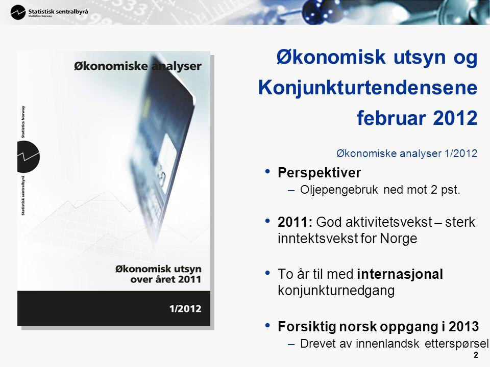 Økonomisk utsyn og Konjunkturtendensene februar 2012 Økonomiske analyser 1/2012