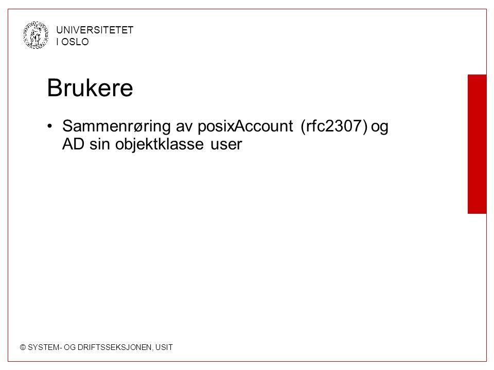 Brukere Sammenrøring av posixAccount (rfc2307) og AD sin objektklasse user