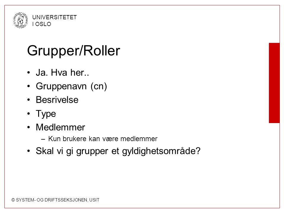 Grupper/Roller Ja. Hva her.. Gruppenavn (cn) Besrivelse Type Medlemmer