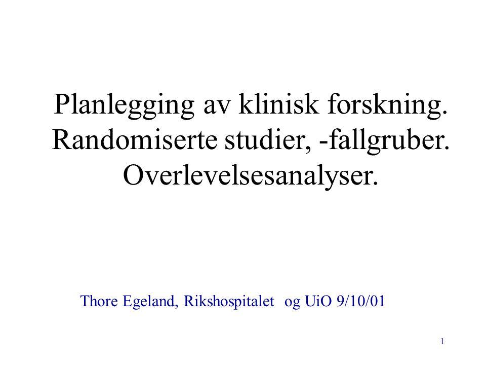 Planlegging av klinisk forskning. Randomiserte studier, -fallgruber.
