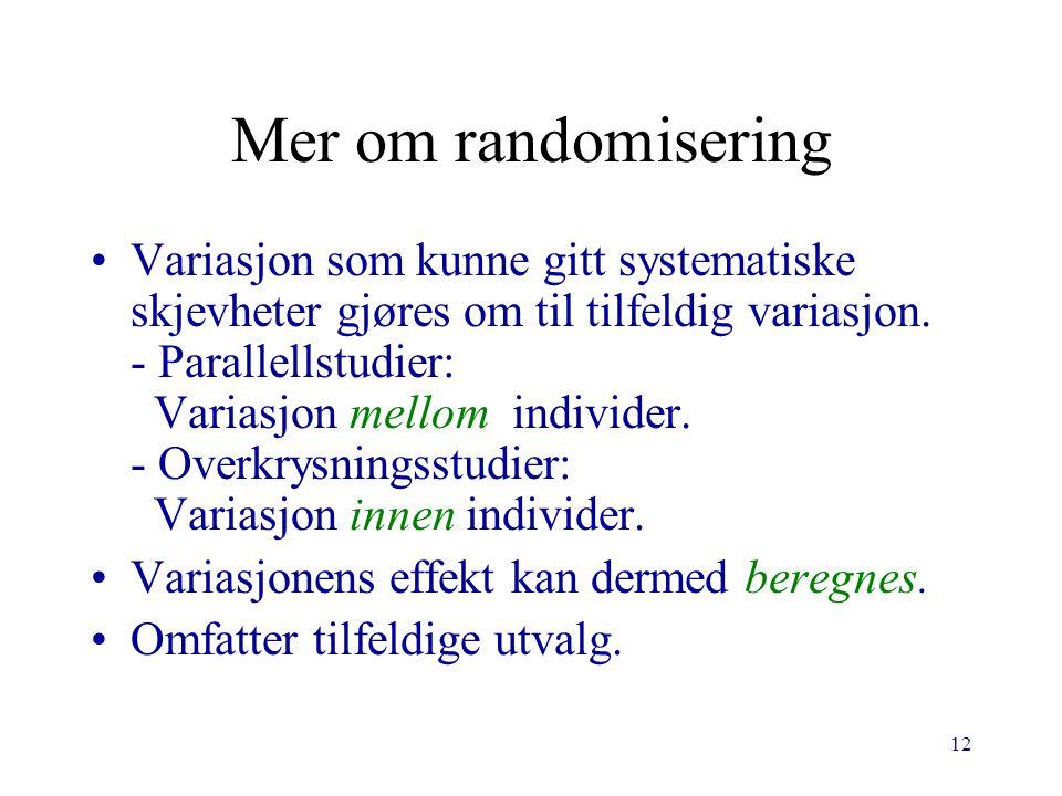 Mer om randomisering