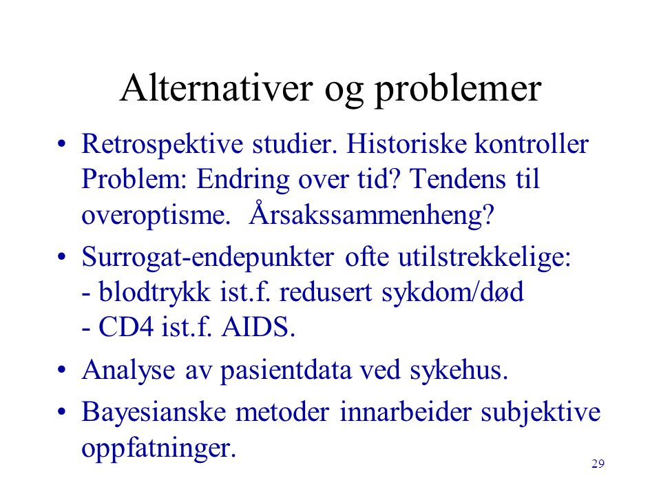 Alternativer og problemer