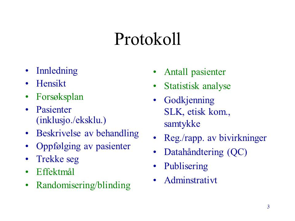 Protokoll Innledning Hensikt Forsøksplan Pasienter (inklusjo./eksklu.)
