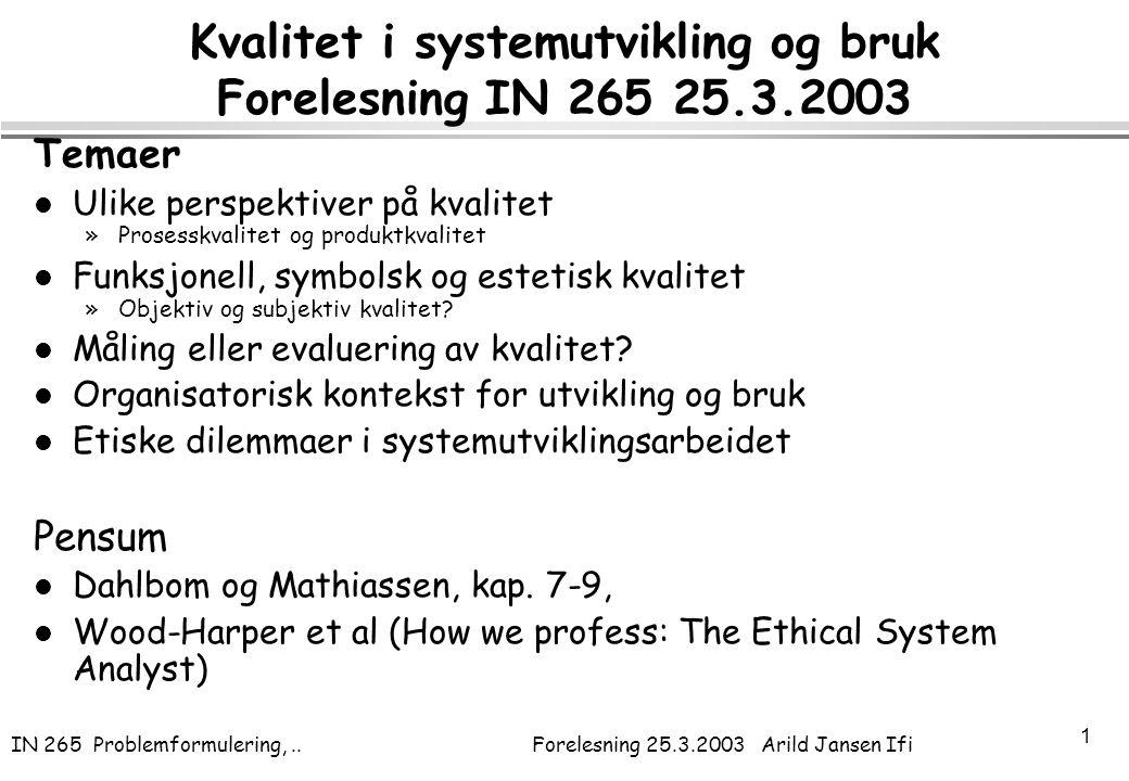 Kvalitet i systemutvikling og bruk Forelesning IN 265 25.3.2003