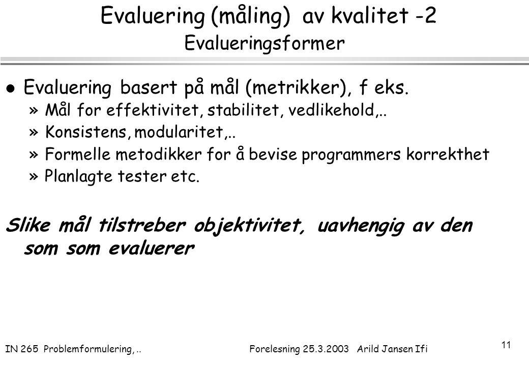 Evaluering (måling) av kvalitet -2 Evalueringsformer