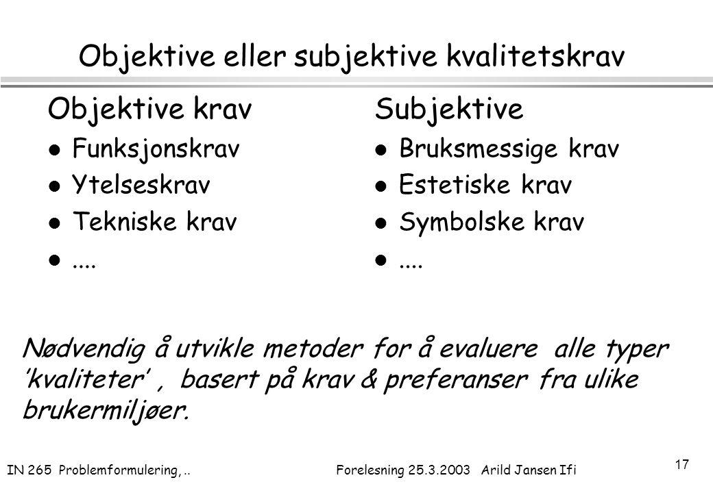 Objektive eller subjektive kvalitetskrav