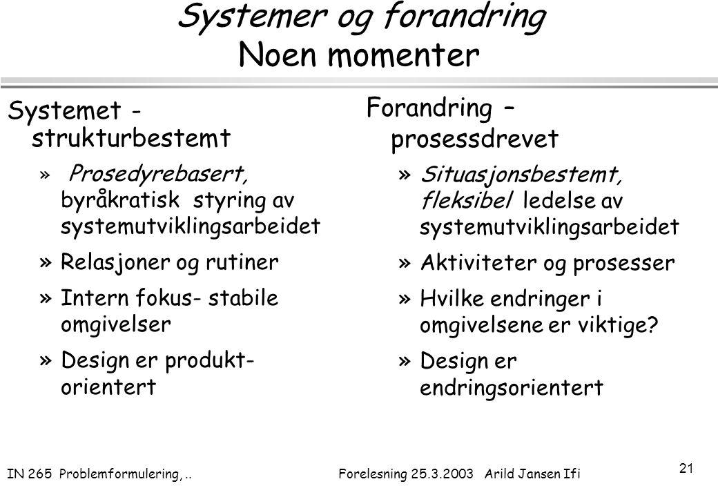 Systemer og forandring Noen momenter