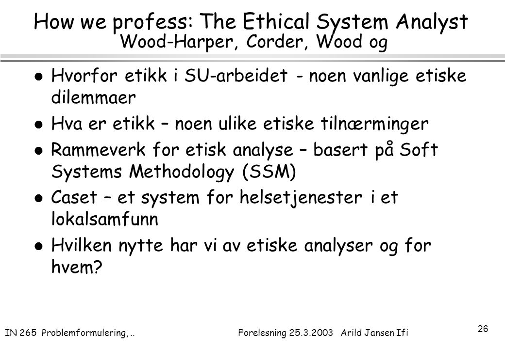 How we profess: The Ethical System Analyst Wood-Harper, Corder, Wood og