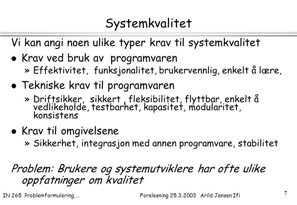 Systemkvalitet Vi kan angi noen ulike typer krav til systemkvalitet