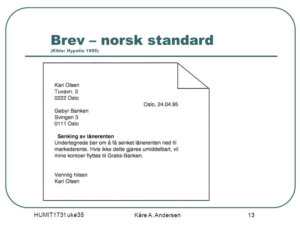 Brev – norsk standard (Kilde: Hypatia 1995)