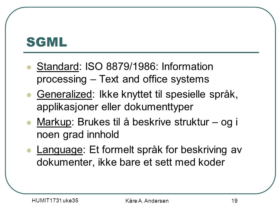 04.04.2017 SGML. Standard: ISO 8879/1986: Information processing – Text and office systems.