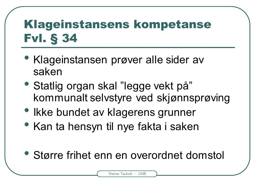 Klageinstansens kompetanse Fvl. § 34