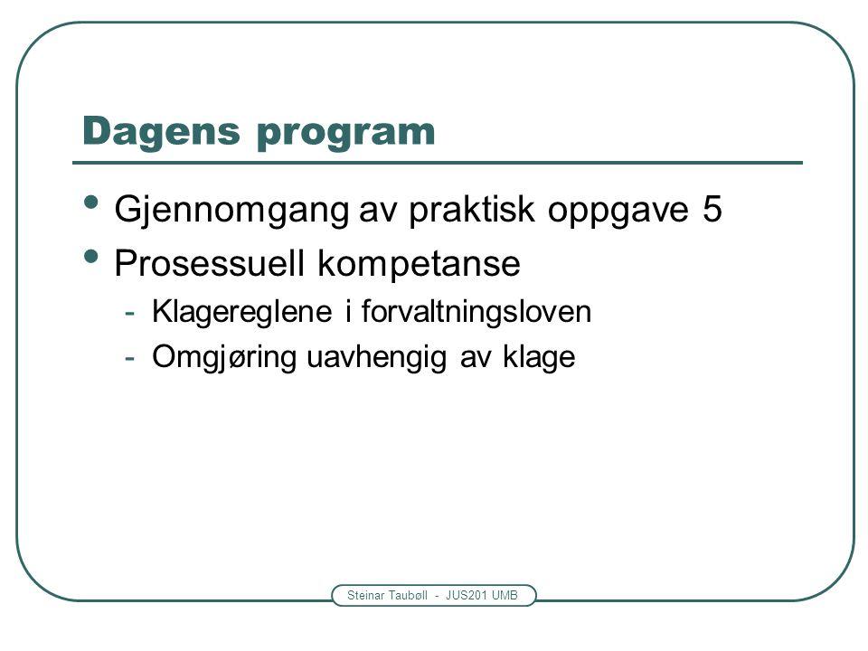 Dagens program Gjennomgang av praktisk oppgave 5