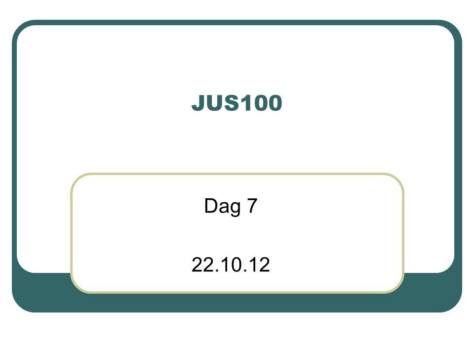 JUS100 Dag 7 22.10.12
