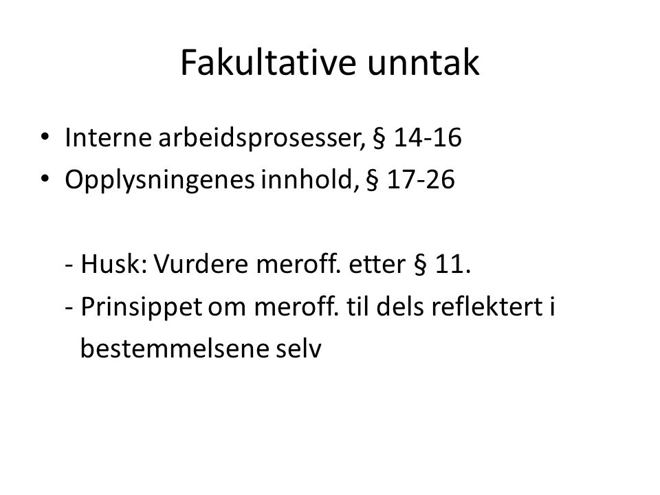 Fakultative unntak Interne arbeidsprosesser, § 14-16
