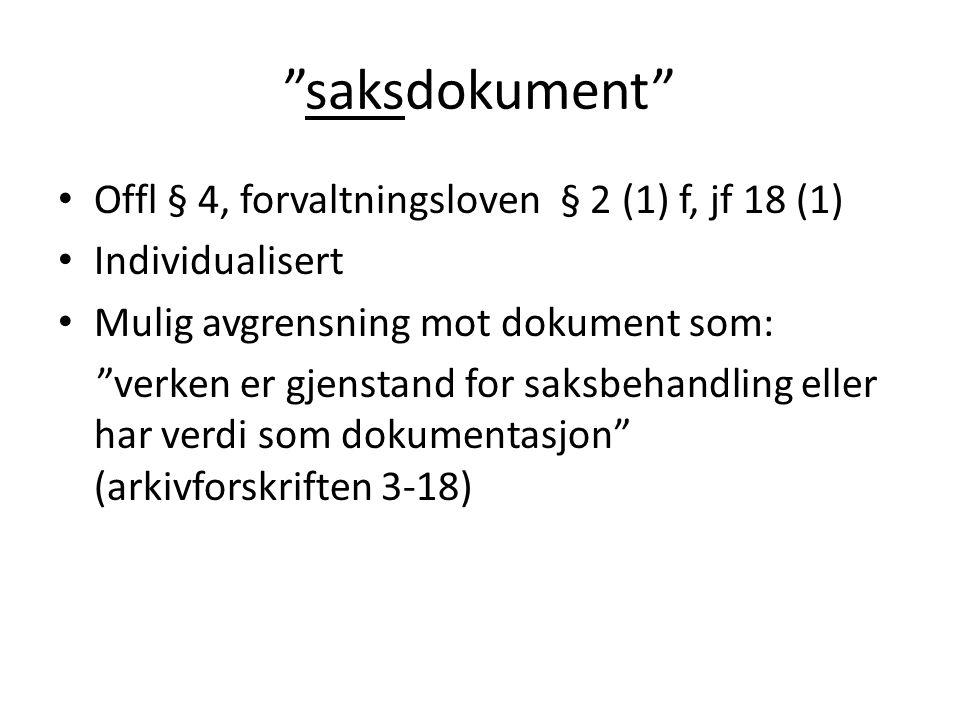 saksdokument Offl § 4, forvaltningsloven § 2 (1) f, jf 18 (1)