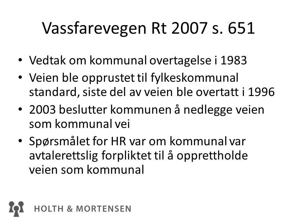 Vassfarevegen Rt 2007 s. 651 Vedtak om kommunal overtagelse i 1983