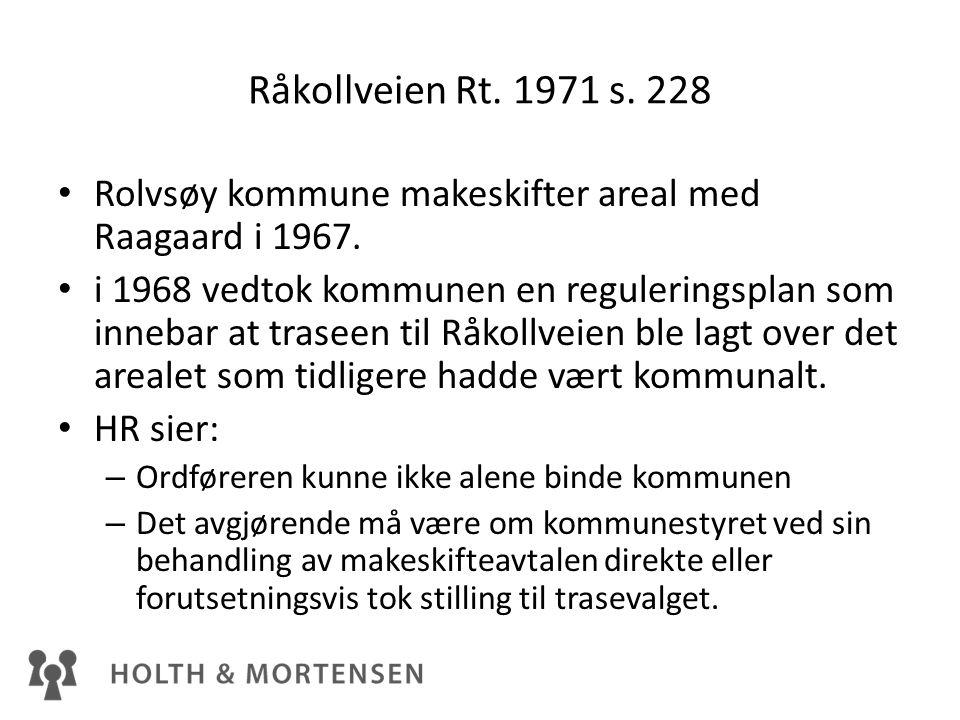 Råkollveien Rt. 1971 s. 228 Rolvsøy kommune makeskifter areal med Raagaard i 1967.