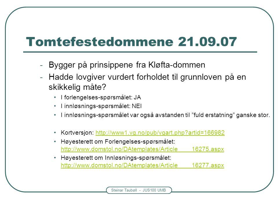 Tomtefestedommene 21.09.07 Bygger på prinsippene fra Kløfta-dommen