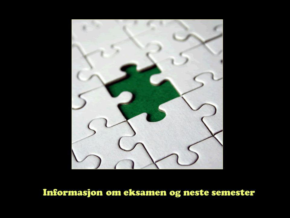 Informasjon om eksamen og neste semester