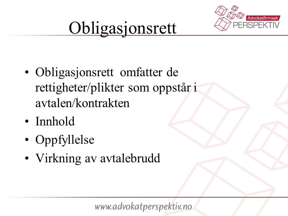 Obligasjonsrett Obligasjonsrett omfatter de rettigheter/plikter som oppstår i avtalen/kontrakten. Innhold.