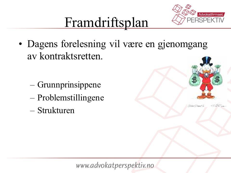 Framdriftsplan Dagens forelesning vil være en gjenomgang av kontraktsretten. Grunnprinsippene. Problemstillingene.
