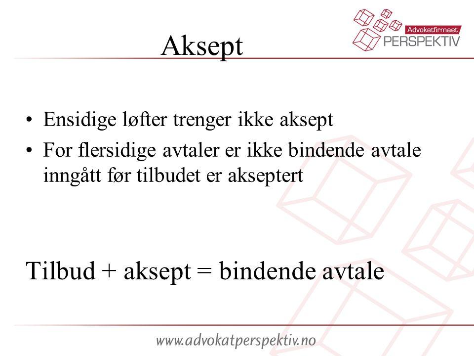 Aksept Tilbud + aksept = bindende avtale