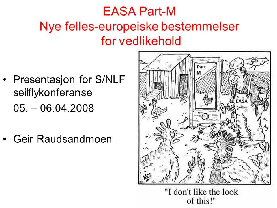 EASA Part-M Nye felles-europeiske bestemmelser for vedlikehold
